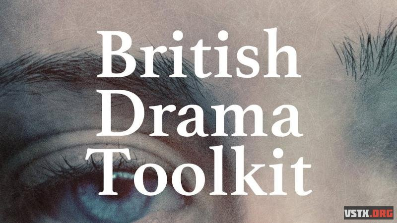 Spitfire Audio - British Drama Toolkit (KONTAKT) - сэмплы оркестра Kontakt