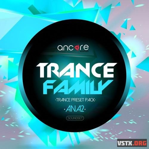 Ancore Sounds - ANA2 Trance Family Vol.1 (SYNTH PRESET) - пресеты для ANA 2