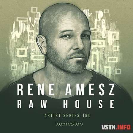Loopmasters - Rene Amesz - Raw House Vol 1 - сэмплы house