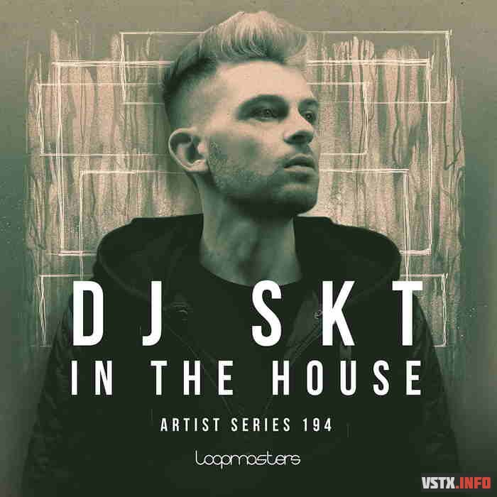 Loopmasters - DJ S.K.T - In the House - сэмплы house