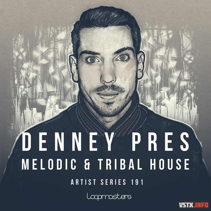 Loopmasters - Denney - Melodic & Tribal House  - сэмплы house