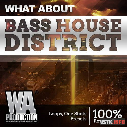 W. A. Production - Bass House District (MIDI, WAV, SERUM, SPIRE, SYLENTH) - сэмплы bass house