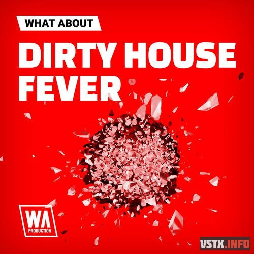 WA Production - Dirty House Fever (MIDI, WAV, SYLENTH1) - сэмплы house