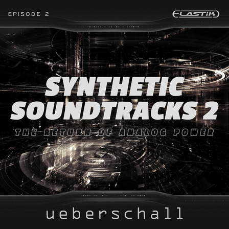 Ueberschall - Synthetic Soundtracks 2 (ELASTIK) - сэмплы cinema Elastik